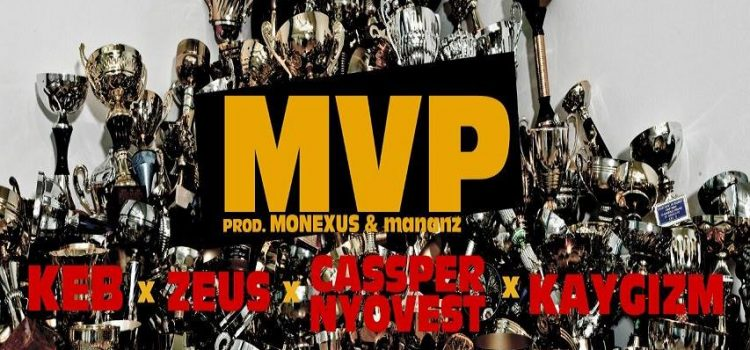 KEB Ft KayGizm (Morafe), Zeus, Cassper Nyovest – MVP (Prod. mananz & Monexus)