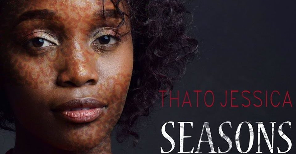 Thato Jessica's Seasons Out