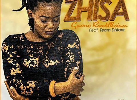 Gaone Rantlhoiwa feat. Team Distant – Zhisa