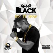 Young Black announces 'Do it Now' drop date