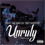 StaxXx -Unruly Ft. BBM, Randy Slic & DRuey