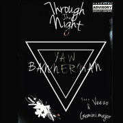 Yaw Bannerman — Through The Night feat. Veezo & Gemini Major