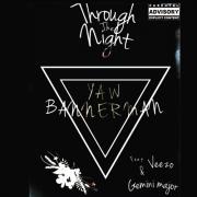 Yaw Bannerman — Through The Night feat. Veezo & Gemini Major