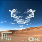 Stream OHMZ's 'Feel The Dream' EP