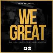 Gully Bois – We Great (Prod.By dRuey theBeatchap)