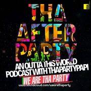 Tha After Party Podcast – with ThaPartyPapi [Episode 1]