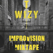 T Wizy – Improvision Mixtape [Music]