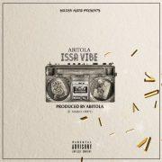 ABITOLA – Issa Vibe (ft. Naiko Odey)