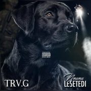 TrvG – Nnunu Lesetedi [Produced By Silver Kreuger (UK) & Royaldj ReddGang]