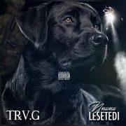 TrvG – Nnunu Lesetedi [Produced By Silver Kreuger (UK) & Royaldj ReddGang]