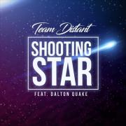 Team Distant Feat. Dalton Quake – Shooting Star (Original Mix)
