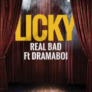 Real Bad – Licky Feat. Dramaboi [Prod. Man E]
