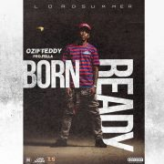 Ozi F Teddy -Born Ready(pro.Fella)
