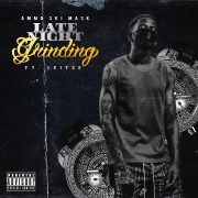 Ammo Ski Mask – Late Night Grinding feat. Leitse