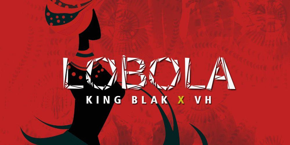 King Blak featuring VH – Lobola