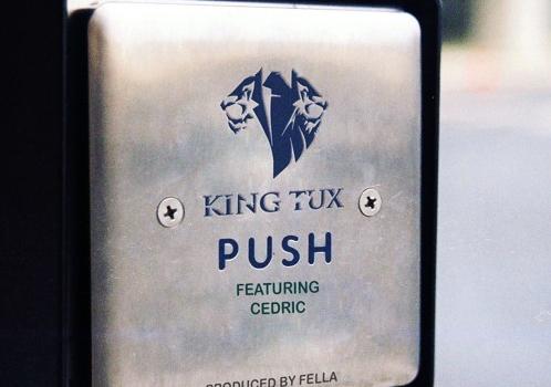 KING TUX – PUSH ft. Cedric Ncube(Prod. By Fella)