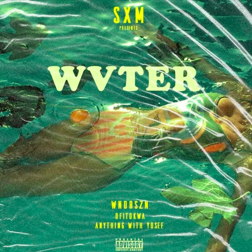 WVTER [feat. WNDRSZN x OFITOKWA x ANYTHING WITH YUSEF] [PROD. BY SXM]