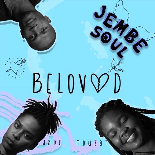 PREMIERE: Jembesoul – Beloved Feat. Jade & Mouzai [Jembesoul Music]