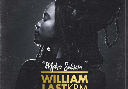 William Last KRM – Mpho Sebina (Prod. By Fella)
