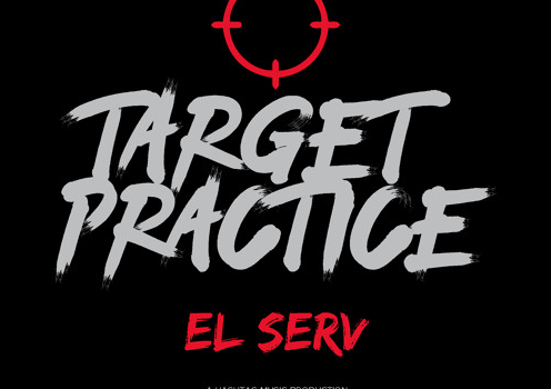 El Serv – Target Practice (New Music)