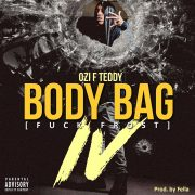 Ozi F Teddy – Body Bag IV