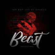 Play Jay Dot ft. DJ Khenzo on Beast (Produced by Bangu)