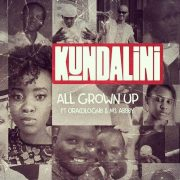 Kundalini drops All Grown Up feat Orakle & Ms Abbey