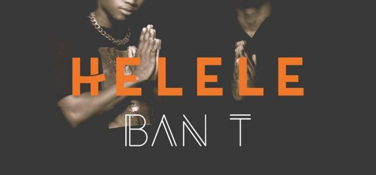 Stream 'Helele' – BanT's new single featuring ATI and Takunda