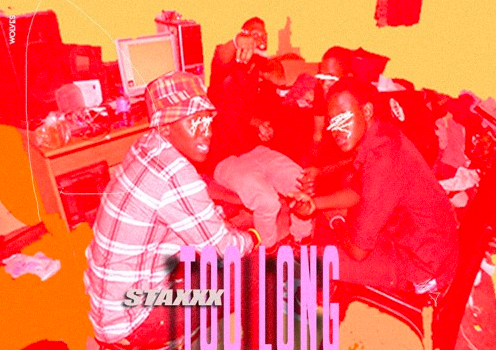 StaxXx – Too Long