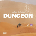 Luther October – Dungeon (feat. Frost, ABITOLA & Slow G)[Dirty Version]