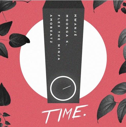 Stream 'Time' by AmoBeatz, Mwanje, FLEX THE NINJA & Moonga K. (Music)