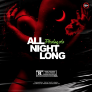Phologolo – All Night Long (New Single)