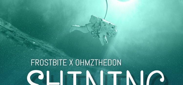 Frostbite X Ohmz The Don – SHINING (Prod. By Daddy Blaiz)