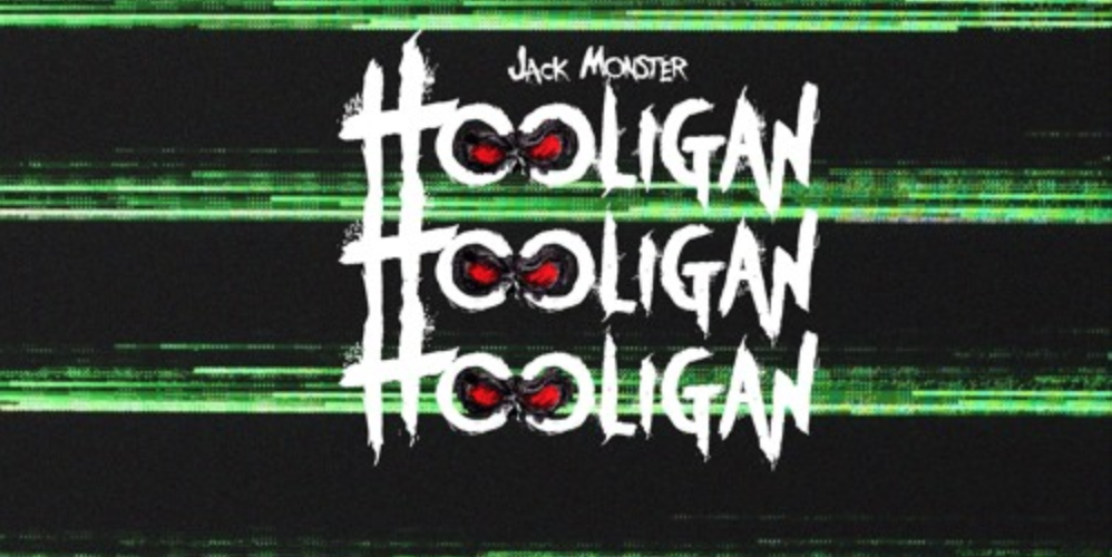 Jack Monster – Hooligan