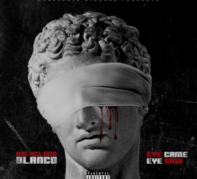 Play Balaclava Blanco's 'Eye Came, Eye Saw'
