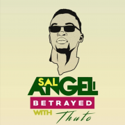 Sal AngeL x Thuto – Betrayed