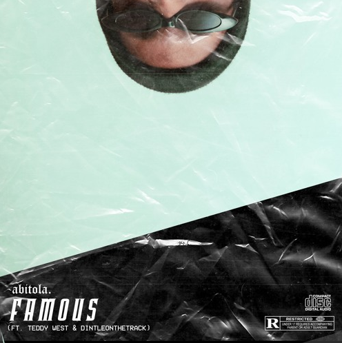 ABITOLA – Famous (feat. Teddy West & DintleOnTheTrack) [Prod. by CurrentBeats]
