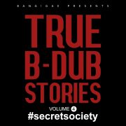Bang!Gae – True B-Dub Stories Volume 4 #secretsociety
