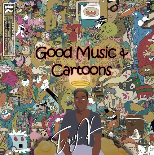 Easy K – Good Music & Cartoons
