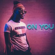 Stream Jordan Moozy's 'On You' Single
