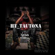 Play HT Tautona ft Lee's 'Neva easy' Single