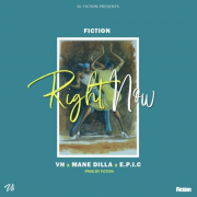 Play Fiction's new single 'Right Now' ft. VH, Mane Dilla & E.P.I.C (Prod.by Fiction)