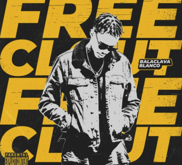 Balaclava Blanco – Free Clout (Prod. by Balaclava Blanco