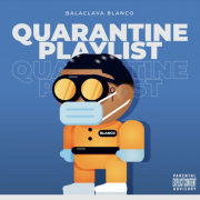 Check out Balaclava Blanco's 'Quarantine Playlist'