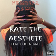 Kate The Aesthete ft CoolNerrd – 'Ke Mrepa Dawg'  [ Prod By January Thevibe]