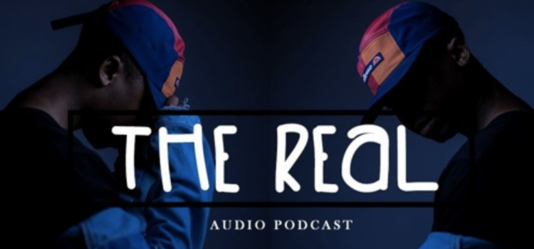 'The Real' is here, a dope new BW Podcast