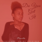 Check out PRISCILLA's 'Do You Get It' from the C.H.L.O.E Lockdown Session 01