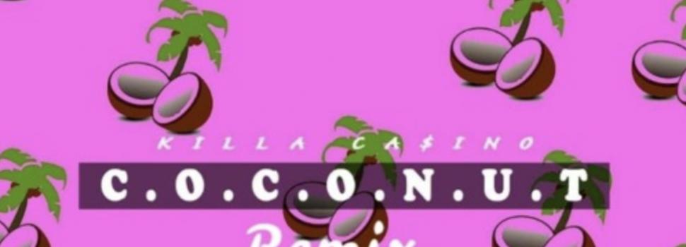 Killa Ca$ino – Coconut Remix (feat. DintleOnTheTrack)