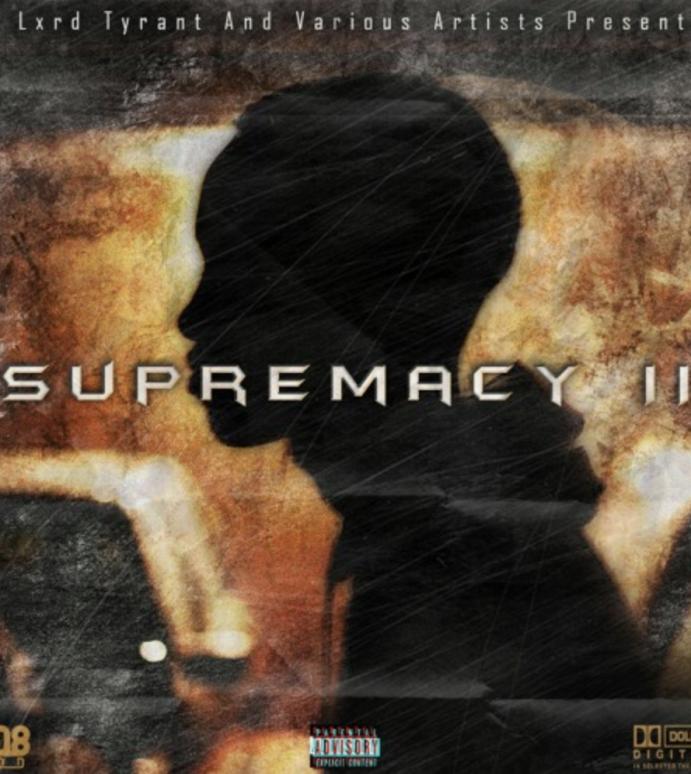 Lxrd Tyrant – Supremacy II