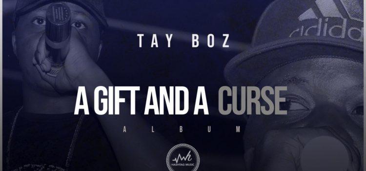Stream Tay Boz's 'A Gift and a Curse' album